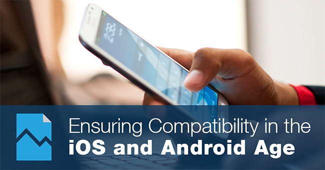Ensuring Compatibility in the iOS and Android Age