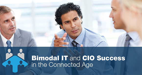 Bimodal IT and CIO Success in the Connected Age