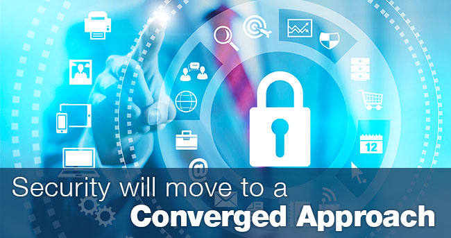 Security Will Move to a Converged Approach