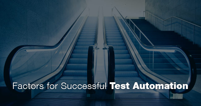 Factors for Successful Test Automation