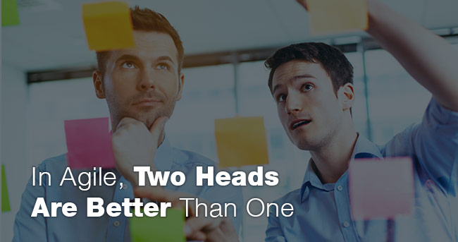 In Agile, Two Heads Are Better Than One