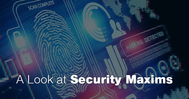 A Look at Security Maxims