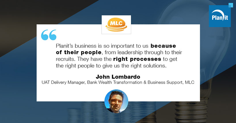 John Lombardo, UAT Delivery Manager, Bank Wealth Transformation and Business Support, MLC