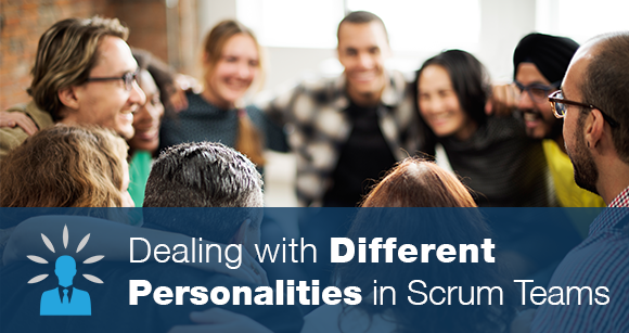 Dealing with Different Personalities in Scrum Teams