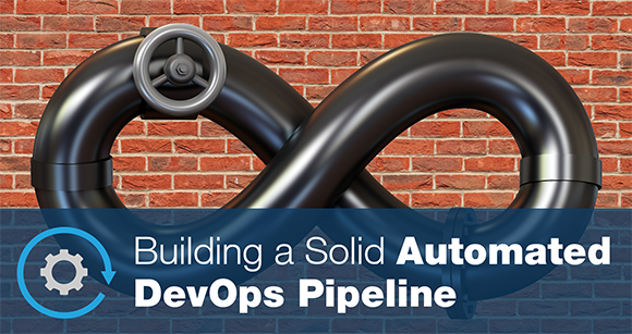 Building a Solid Automated DevOps Pipeline