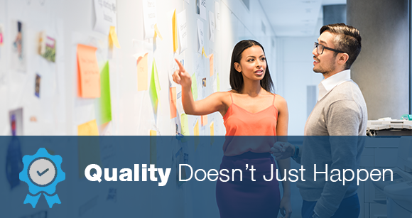 Quality Doesn't Just Happen