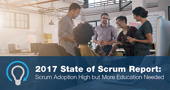 2017 State of Scrum Report: Scrum Adoption High but More Education Needed