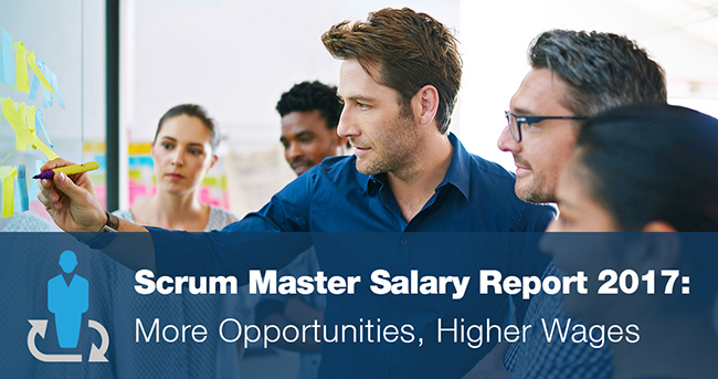 Scrum Master Salary Report 2017: More Opportunities, Higher Wages