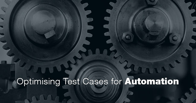 Optimising Test Cases for Automation