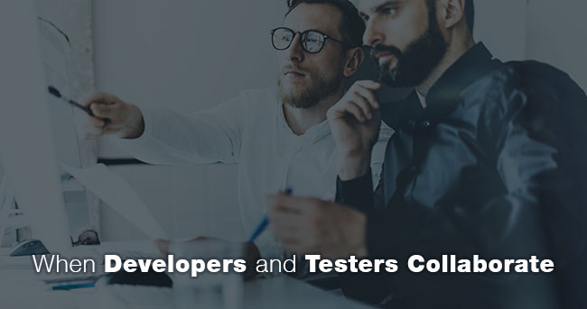When Developers and Testers Collaborate
