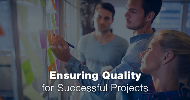 Ensuring Quality for Successful Projects