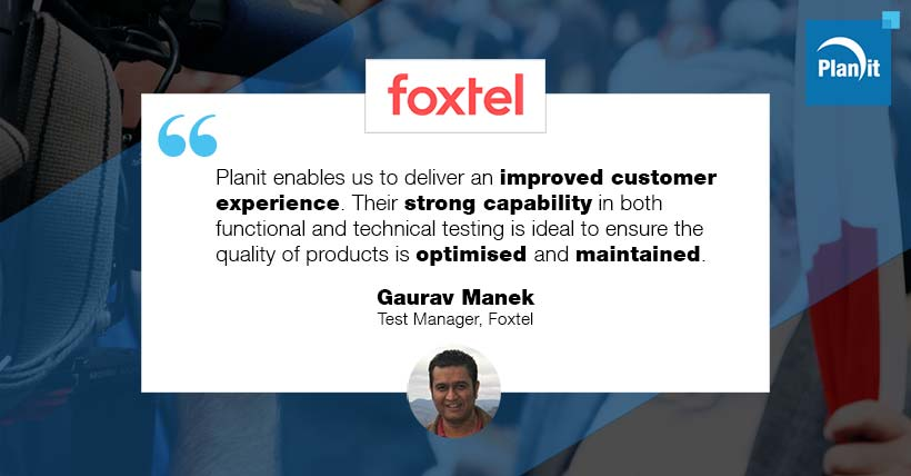 Gaurav Manek, Test Manager, Foxtel
