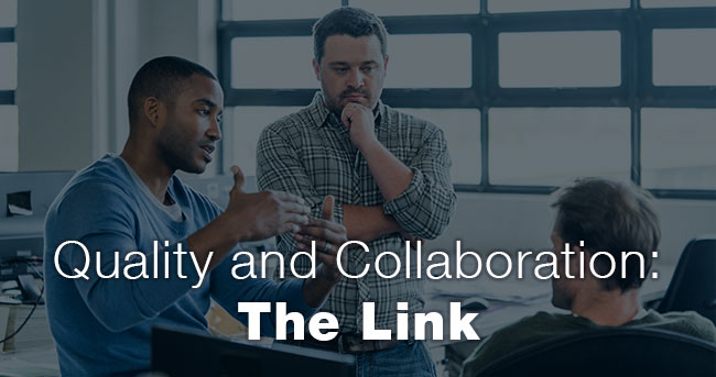 Quality and Collaboration: The Link