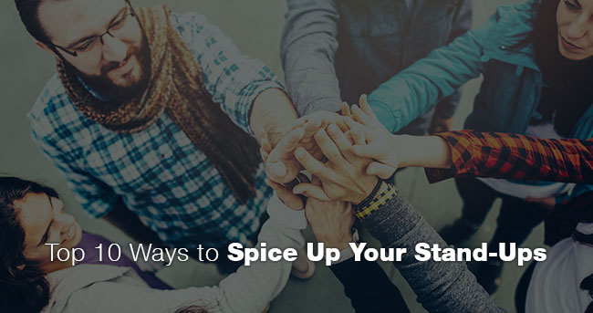 Top 10 Ways to Spice Up Your Stand-Ups