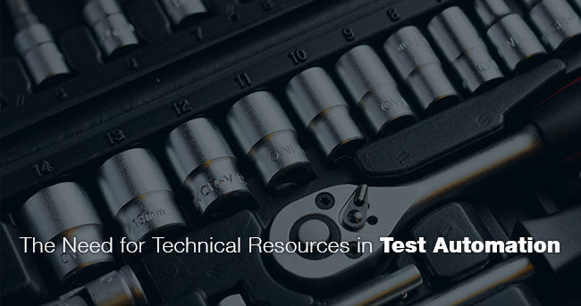The Need for Technical Resources in Test Automation
