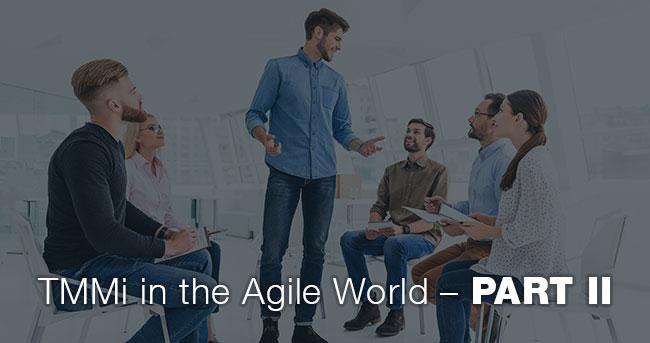 TMMi in the Agile World – PART II