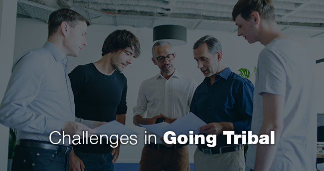 Challenges in Going Tribal