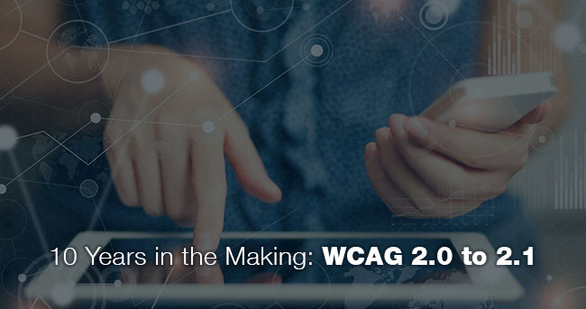10 Years in the Making: WCAG 2.0 to 2.1