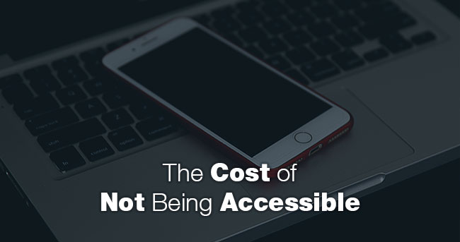 Image: A turned off smartphone lying on top of a notebook PC. Title: The Cost of Not Being Accessible
