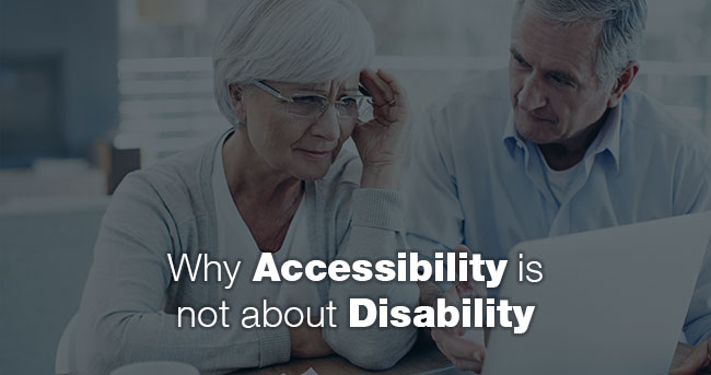 Image: Two elderly people using a notebook PC. Title: Why Accessibility is Not About Disability