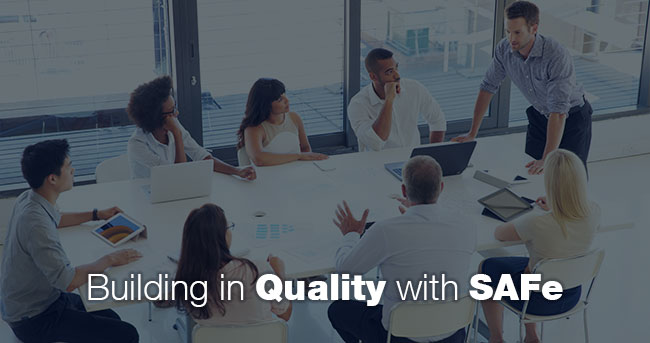 Building In Quality with SAFe