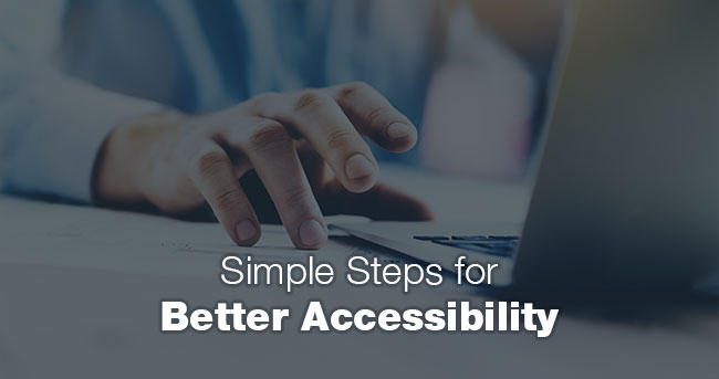 Image: Hand on a computer keyboard. Title: Simple Steps for Better Accessibility
