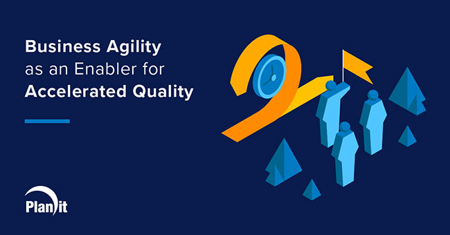Title: Business Agility as an Enabler for Accelerated Quality