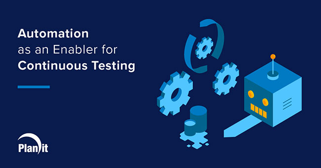 Title: Automation as an Enabler for Continuous Testing