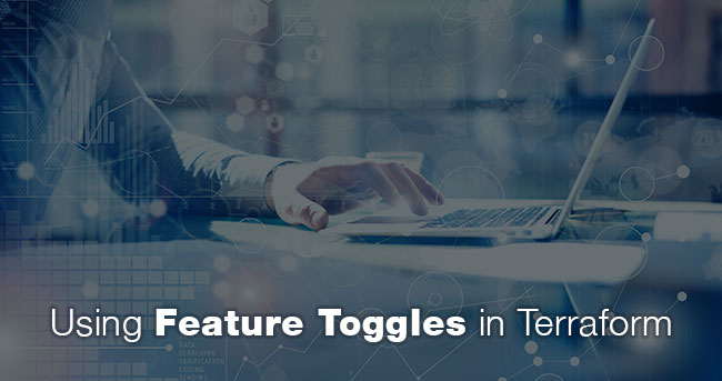 Using Feature Toggles in Terraform