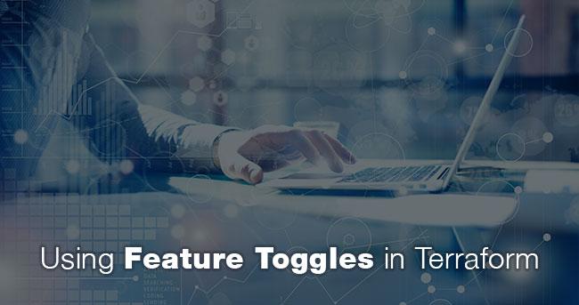 Using Feature Toggles in Terraform