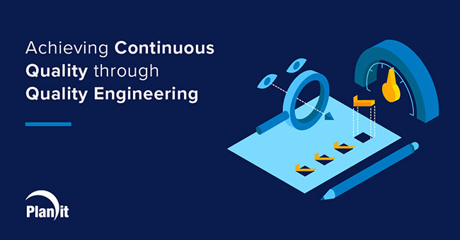 Title: Achieving Continuous Quality through Quality Engineering