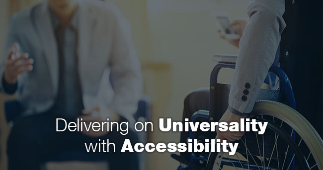 Delivering on Universality with Accessibility