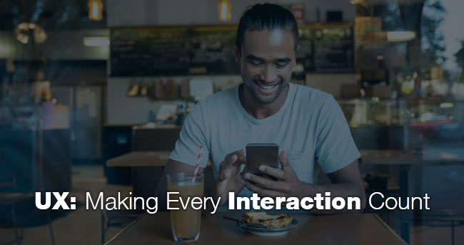 UX: Making Every Interaction Count