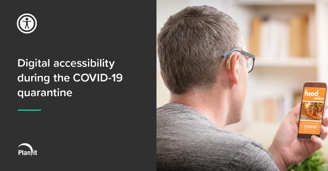 Title: Digital Accessibility During the COVID-19 Quarantine